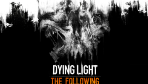 Dying Light The Following HD Wallpaper