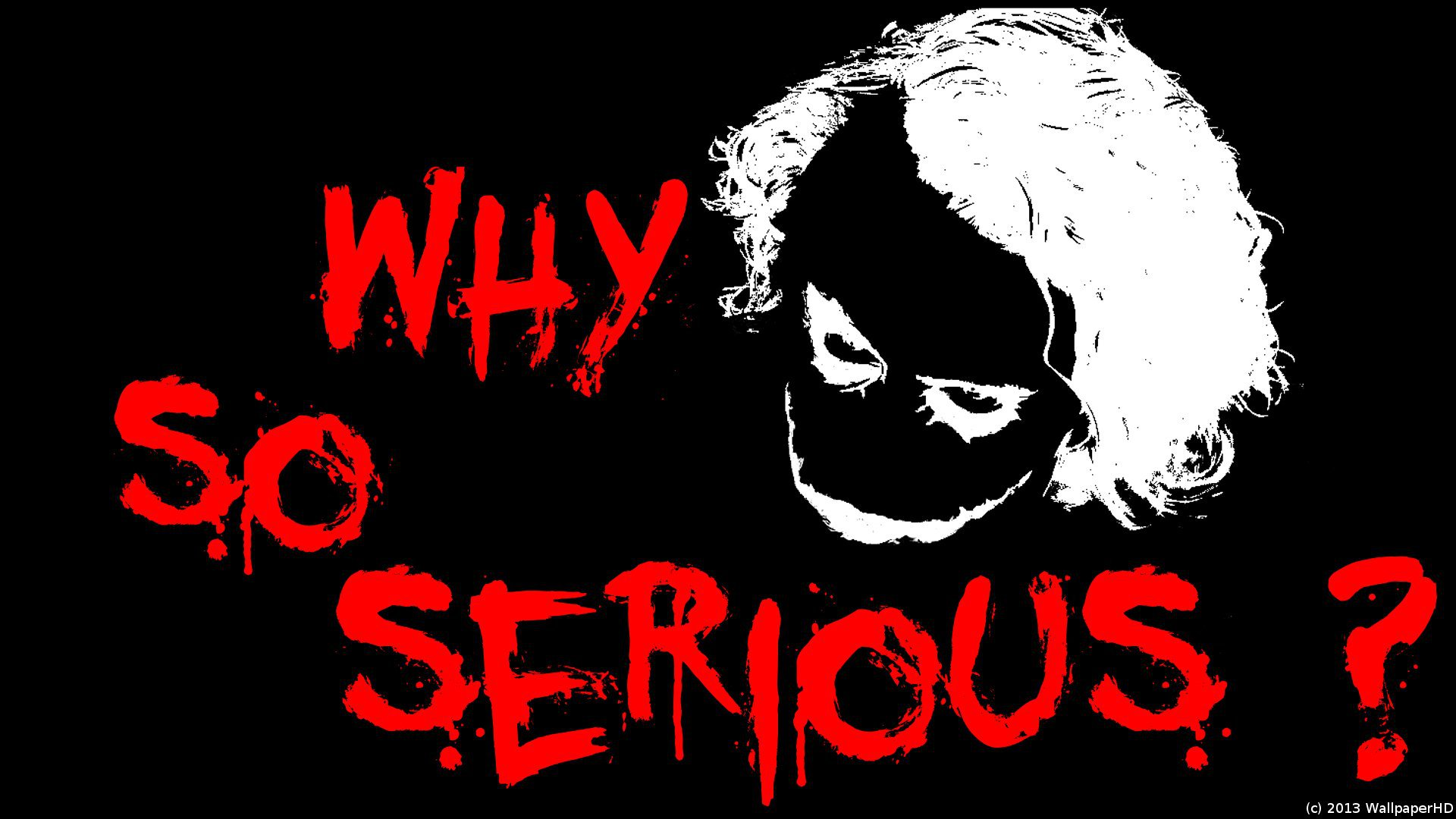 Why So Serious Widescreen