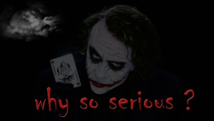 Why So Serious Pictures